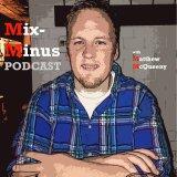 Mix-Minus with Matthew McQueeny