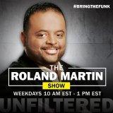 Roland Martin Show Audio Podcast