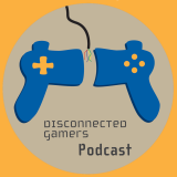 The Disconnected Gamers Podcast