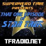 Superhero Time - That One Episode Of Star Trek
