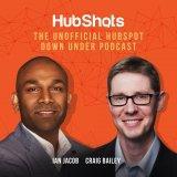 HubShots - The Unofficial Down Under HubSpot Podcast