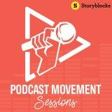 Podcast Movement: Sessions