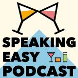 Speaking Easy Podcast - Cocktail and Home Entertaining Podcast