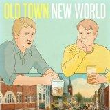 Old Town New World