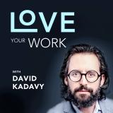 Love Your Work w/ David Kadavy