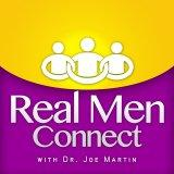 Real Men Connect with Dr. Joe Martin | Marriage | Parenting | Leadership