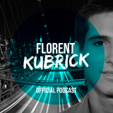 Florent Kubrick Official Podcast