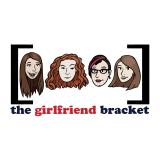 The Girlfriend Bracket