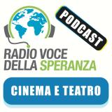 Cinema e Teatro – Radio Voce della Speranza