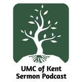 United Methodist Church of Kent Sermon Podcast