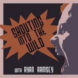 Shouting into the Wild Podcast