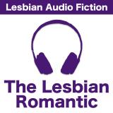 The Lesbian Romantic: Lesbian Audio Drama