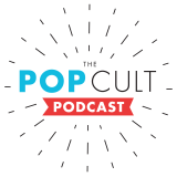 The Pop Cult Podcast