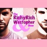 The RichyRich and Westopher Show
