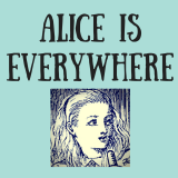 Alice Is Everywhere