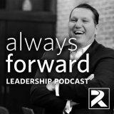 Always Forward Leadership Podcast