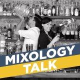 The Mixology Talk Podcast: Cocktails, Mixology and Making Great Drinks