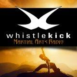 whistlekick Martial Arts Radio - Podcast about Karate, Taekwondo, Kung Fu, Capoeira, FMA - Interview