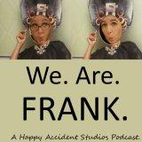 We. Are. Frank.