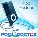 Pool Doctor of the Palm Beaches Pool Podcast