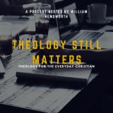 Theology Still Matters