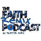 The Faith Remix Podcast