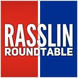 Rasslin Roundtable