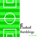 Football Ramblings