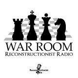 War Room Podcast by Reconstructionist Radio