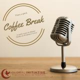 Global Initiative Coffee Break