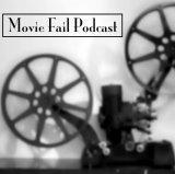 Movie Fail Podcast