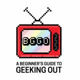 A Beginner's Guide to Geeking Out