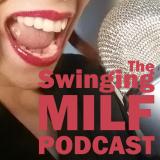 The Swinging MILF Podcast