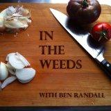 In The Weeds with Ben Randall