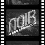 A Reel Education Noir