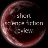 Short Science Fiction Review