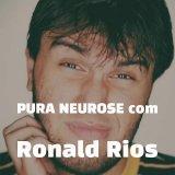 Ronald Rios Pura Neurose