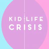 Kid/Life Crisis