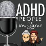 ADHD People   The Tom Nardone Show   An Enema of ADHD