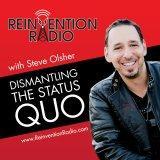 Reinvention Radio - Dismantling The Status Quo: Business | Politics | Entertainment | Marketing | In