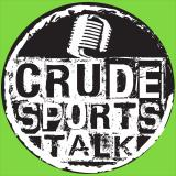 Crude Sports Talk - An Uncensored Sports Podcast for the Oil and Gas Industry