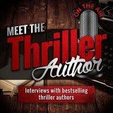 Meet the Thriller Author Podcast | Thriller Author Interviews – Meet the Thriller Author