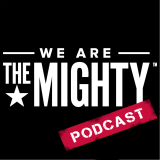Podcast – We Are The Mighty