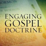 Engaging Gospel Doctrine (Mormon Sunday School - LDS)