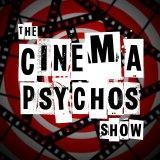 The Cinema Psychos Show