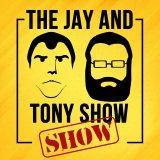 The Jay And Tony Show Show