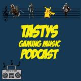 Tastys Gaming Music Podcast