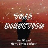Talk Direction: The One Direction Podcast / 1D Podcast / Zayn Malik / BeFour/ Pillow Talk / Made In