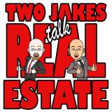 The Two Jakes Talk REAL Estate