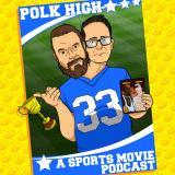 Polk High: A Sports Movie Podcast